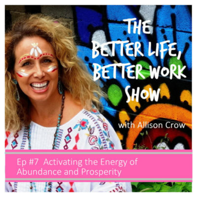 BLBW Episode #7: Activating the Energy of Abundance