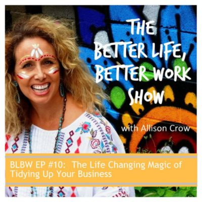 BLBW EP #10:  The Life Changing Magic of Tidying Up Your Business