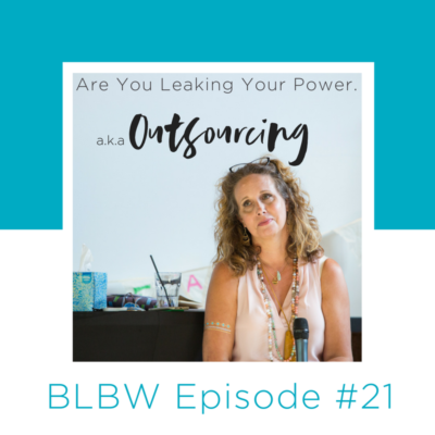 Ep#21 Ways we Leak Our Power...aka Outsourcing