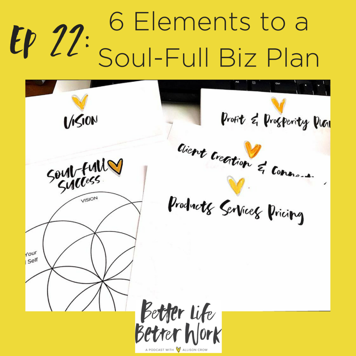 BLBW Ep 22: 6 Elements To A Soul Full Business Plan