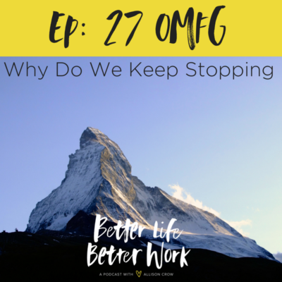 Ep 27: OMFG Why Do We Keep Stopping