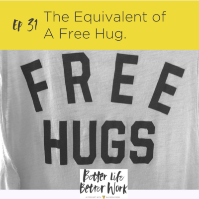 BLBW Episode 31:  The Equivalent of a Free Hug