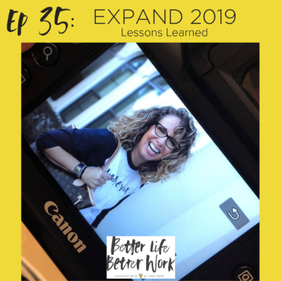 BLBW EP 35:  Lessons Learned From EXPAND 2019