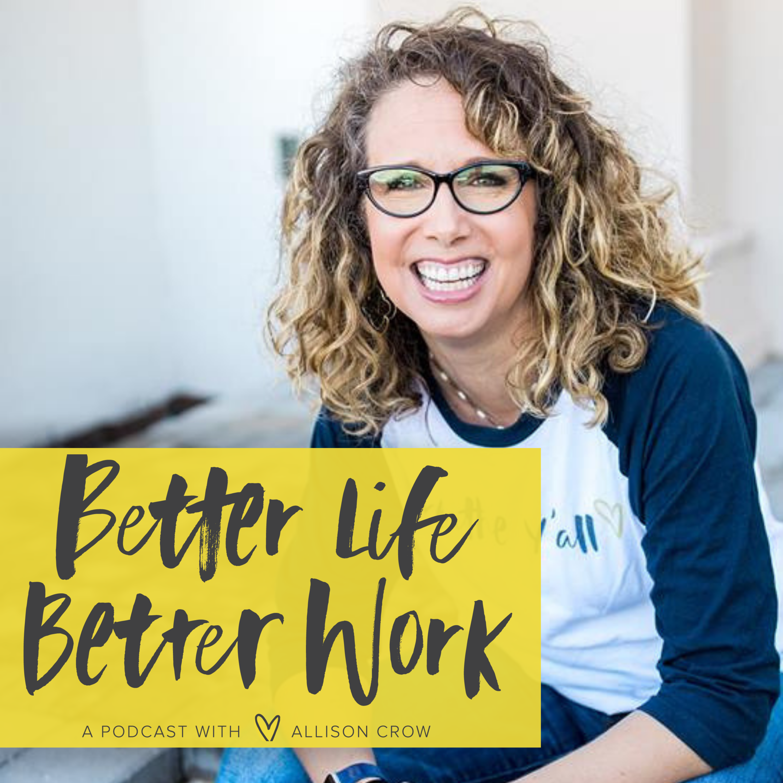 The Better Life Better Work Show