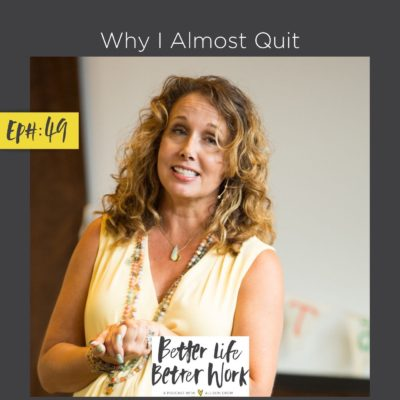 Why I Almost Quit