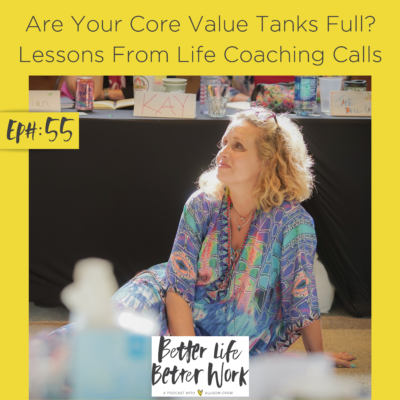Are Your Core Value Tanks Full? Lessons From Life Coaching Calls