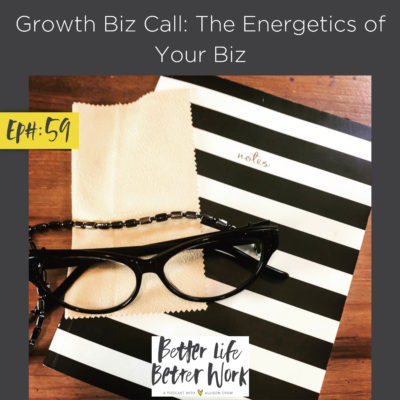 Growth Biz Call: The Energetics of Your Biz