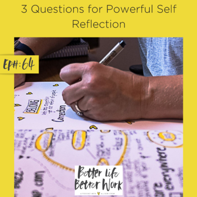 3 Questions for Powerful Self Reflection