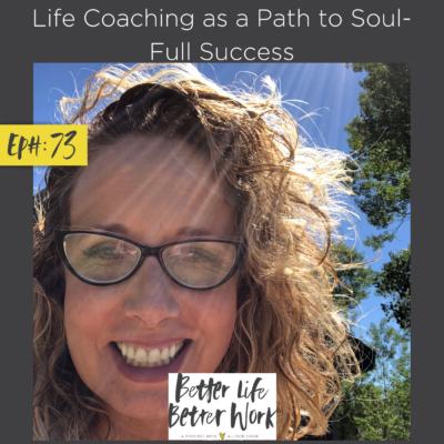 Life Coaching as a Path to Soul-Full Success