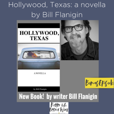 Hollywood, Texas: a novella by Bill Flanigin