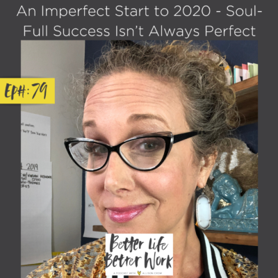 An Imperfect Start to 2020: Soul-Full Success isn't Always Perfect