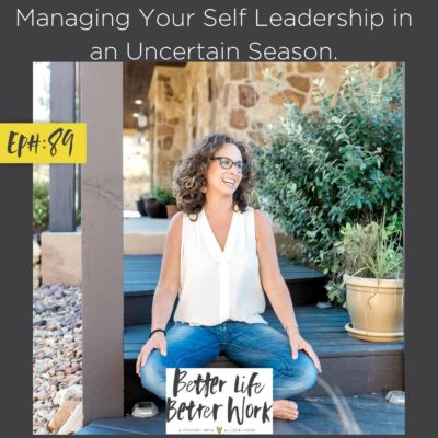 Managing Your Self Leadership in an Uncertain Season