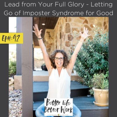 Lead from Your Full Glory - Letting Go of Imposter Syndrome for Good