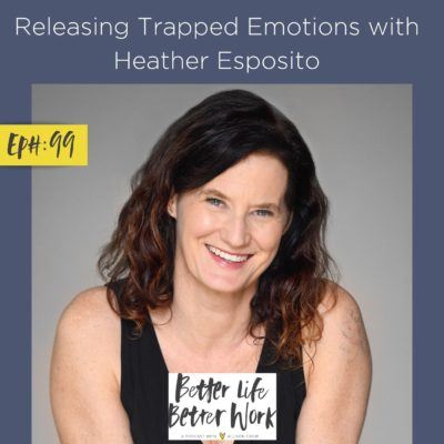 Releasing Trapped Emotions with Heather Esposito