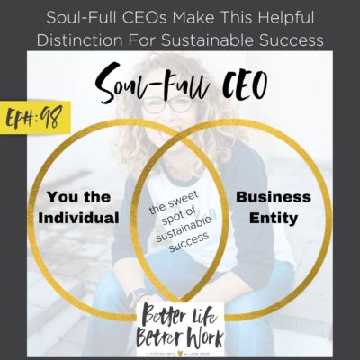 Soul-Full CEOs Make This Helpful Distinction For Sustainable Success