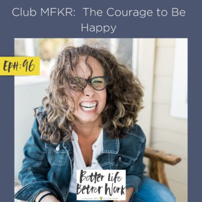 Club MFKR:  The Courage to Be Happy