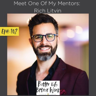 Meet One Of My Mentors: Rich Litvin