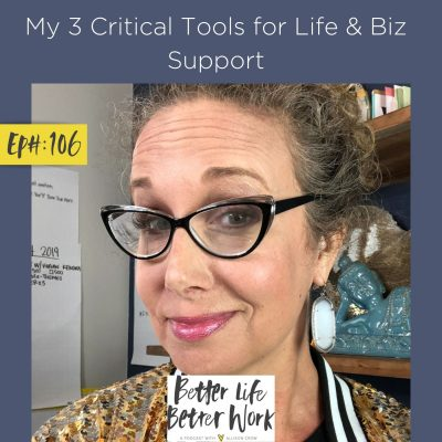 My 3 Critical Tools for Life & Biz Support