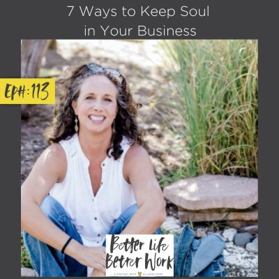 7 Ways to Keep Soul in Your Business