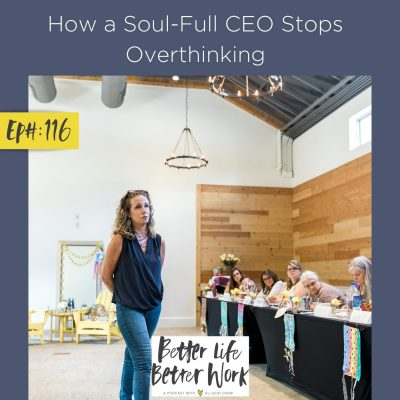 How a Soul-Full CEO Stops Overthinking