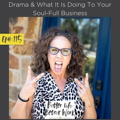 Drama & What It Is Doing To Your Soul-Full Business