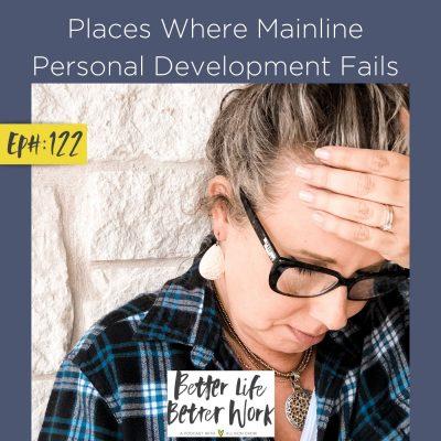 Places Where Mainline Personal Development Fails