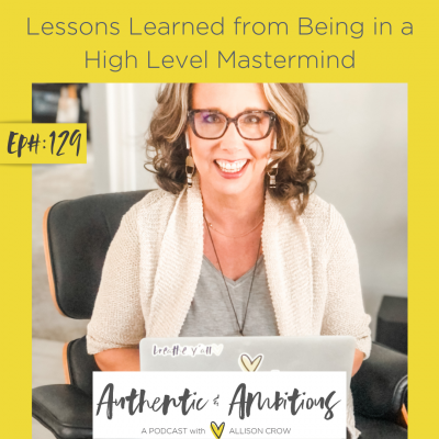 Lessons Learned from Being in A High Level Mastermind