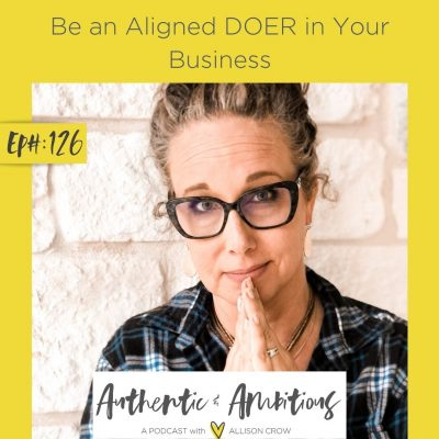 Be an Aligned DOER in Your Business