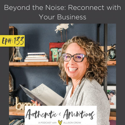 Beyond the Noise: Reconnect with Your Business