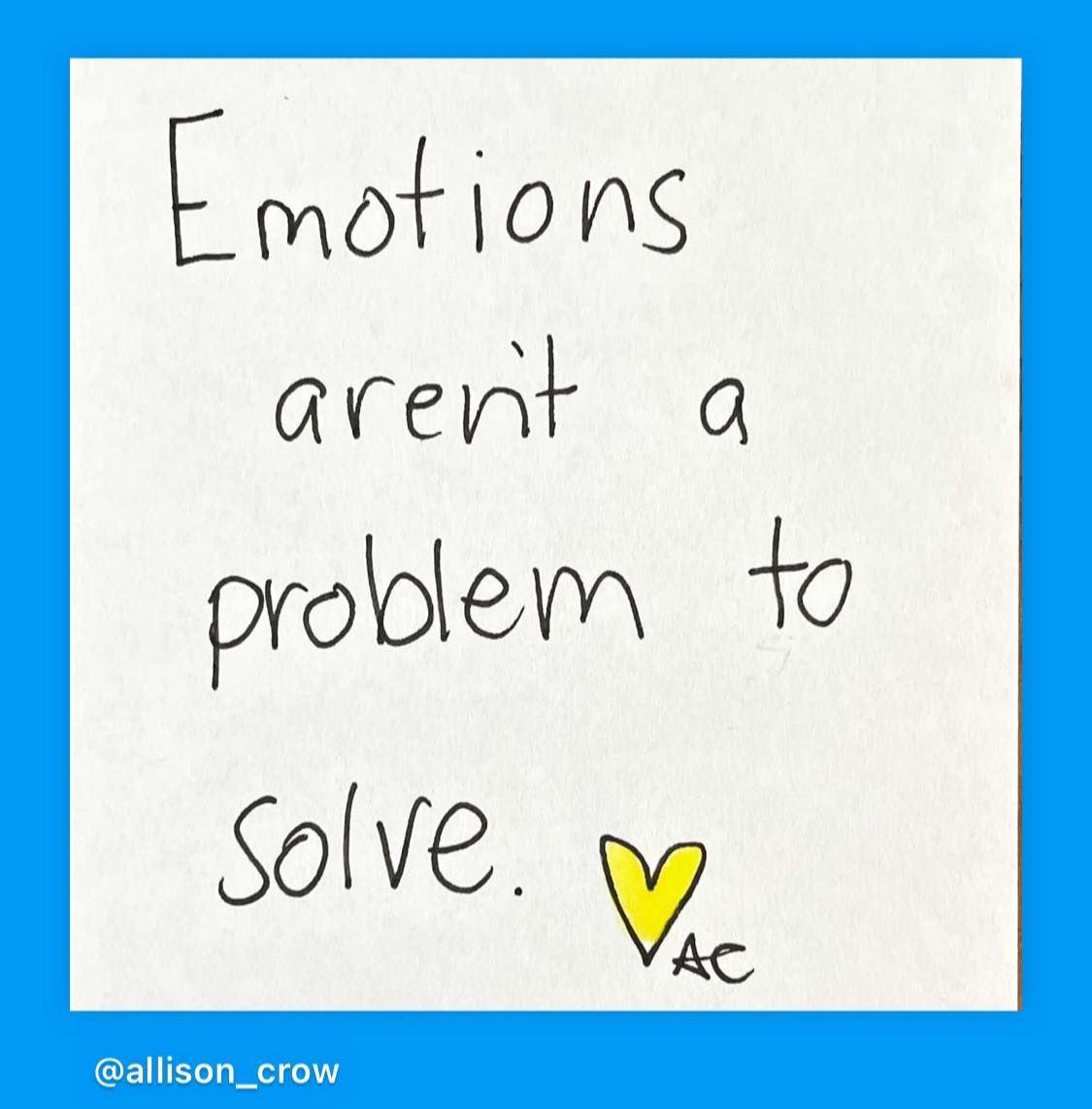iMage with word: Emotions aren't a problem to solve with yellow heart Allison Signature