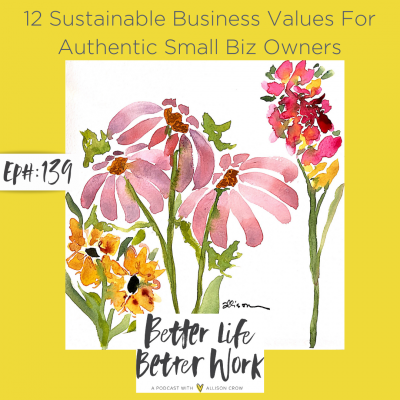 12 Sustainable Business Values For Authentic Small Biz Owners