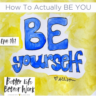 How To Actually BE YOU