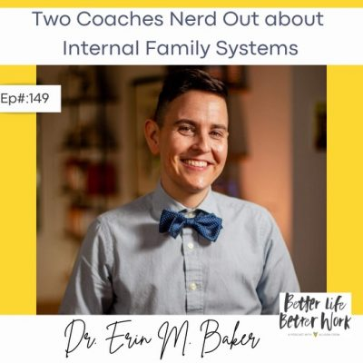 Two Coaches Nerd Out about Internal Family Systems with Dr Erin M Baker